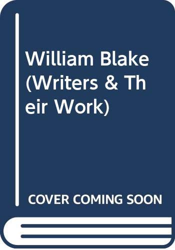 9780582010123: William Blake (Writers & Their Work)