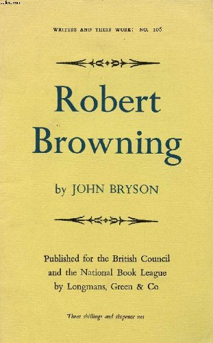 Stock image for ROBERT BROWNING. ('BRITISH BOOK NEWS'.BIBLIOGRAPHICAL SERIES OF SUPPLEMENTS-NO.106). for sale by Cambridge Rare Books