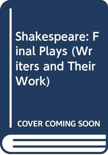 9780582011557: Shakespeare: Final Plays (Writers & Their Work)