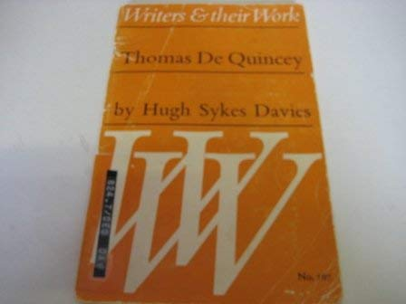 THOMAS DE QUINCEY (WRITERS THEIR WORK S.): HUGH SYKES DAVIES