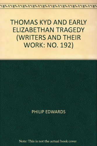 9780582011922: Thomas Kyd and Early Elizabethan Tragedy (Writers & Their Work)