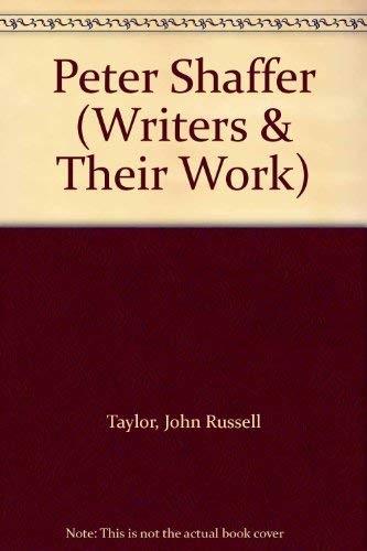 Peter Shaffer (Writers & Their Work): Taylor, John Russell