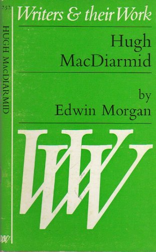 Hugh MacDiarmid (Writers & their work): Morgan, Edwin