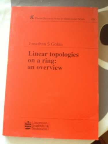9780582013131: Linear Topologies On a Ring an Overview (Pitman Research Notes in Mathematics Series)