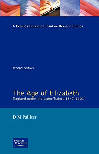 9780582013223: The Age of Elizabeth: England Under the Later Tudors (Social and Economic History of England)