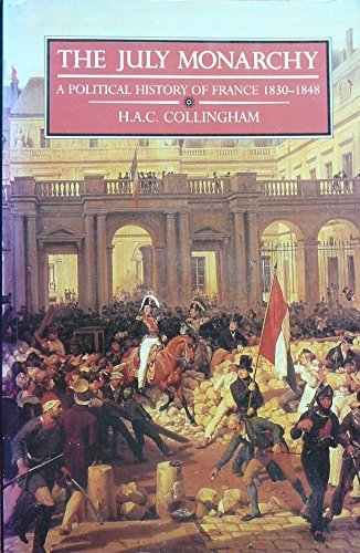 9780582013346: July Monarchy: A Political History of France, 1830-1848