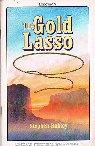 9780582013865: The Gold Lasso (Structural Readers)