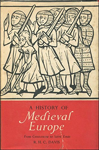 9780582014046: A History of Medieval Europe: From Constantine to Saint Louis