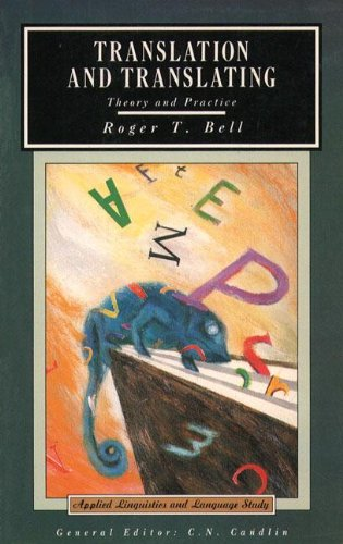 Translation and Translating: Theory and Practice (Applied: Bell, Roger T.;