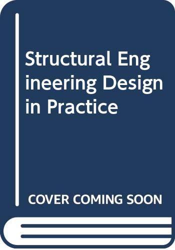 9780582017351: Structural Engineering Design in Practice