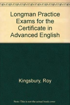 9780582018099: Longman Practice Exams for the Certificate in Advanced English