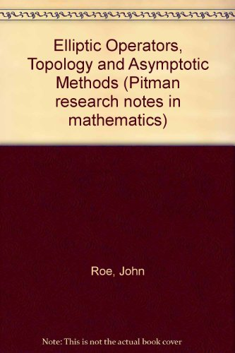 9780582018587: Elliptic Operators, Topology and Asymptotic Methods (Pitman Research Notes in Mathematics)