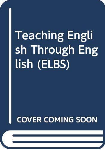 9780582020085: Teaching English Through English (ELBS)