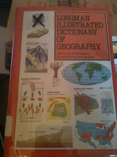 9780582021631: Longman Illustrated Dictionary of Geography: The Study of the Earth, Its Landforms and Peoples (Longman Illustrated Science Dictionaries)