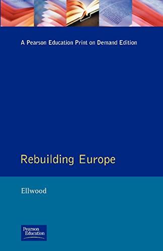 9780582022447: Rebuilding Europe: Western Europe, America and Postwar Reconstruction