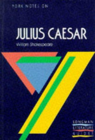 "York Notes on William Shakespeare's ""Julius Caesar"" (Longman Literature Guides) (0582022762) by A. Norman Jeffares; Suheil Badi Bushrui"
