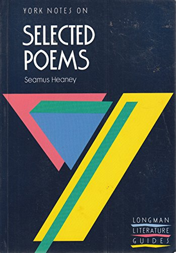 """9780582023062: York Notes on Seamus Heaney, """"Selected Poems""""(Longman Literature Guides)"""
