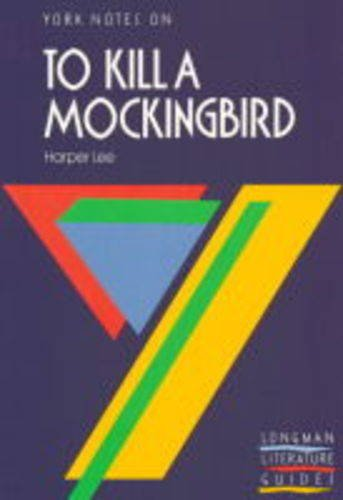 York Notes On: To Kill A Mockingbird By Harper Lee: Rosamund Metcalf (Notes)