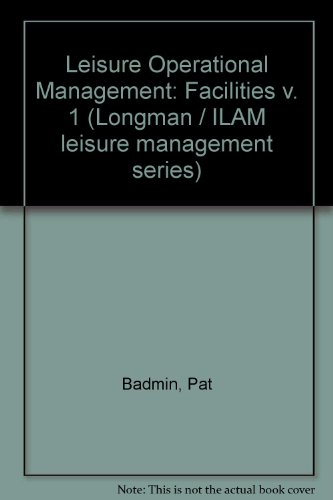 Leisure Operational Management: Facilities v. 1 (Longman: Pat Badmin