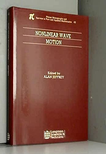 Nonlinear Wave Motion (Pitman Monographs & Surveys: Jeffrey, Alan
