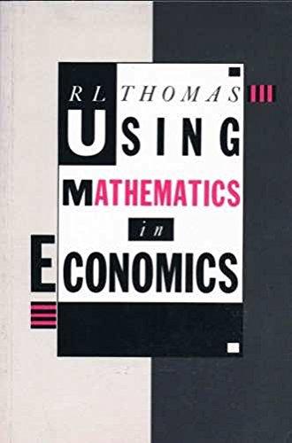9780582025202: Using Mathematics in Economics (Longman economics series)