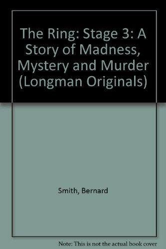 9780582025233: The Ring: Stage 3: A Story of Madness, Mystery and Murder (Longman Originals)