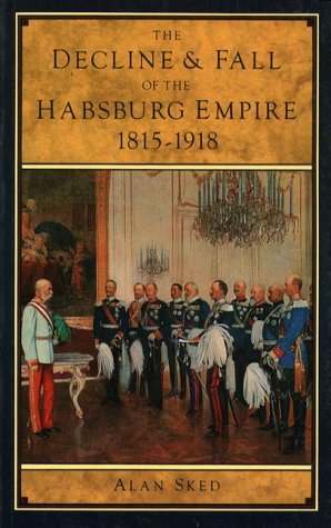 9780582025318: Decline and Fall of the Hapsburg Empire 1915-1918