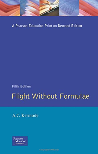 Flight without Formulae: How and Why an: Mr A.C. Kermode