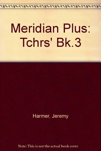 Meridian Plus: Tchrs' Bk.3 (0582027535) by Jeremy Harmer; S Elsworth