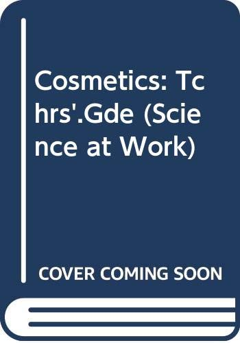 9780582028548: Cosmetics: Tchrs'.Gde (Science at Work)