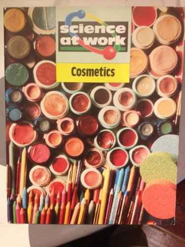 9780582028722: Cosmetics (Science at Work)