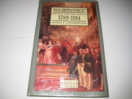 9780582030794: Pax Britannica?: British Foreign Policy, 1789-1914 (Studies in Modern History)