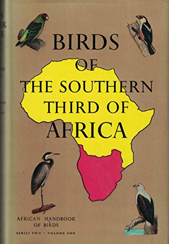 Birds of the Southern Third of Africa: African Handbook of Birds Series II, Volume 1: ...