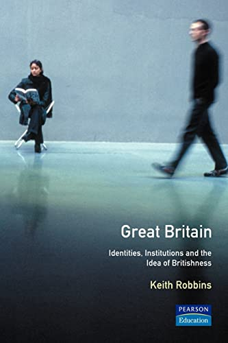 9780582031197: Great Britain: Identities, Institutions and the Idea of Britishness (The Present and The Past)