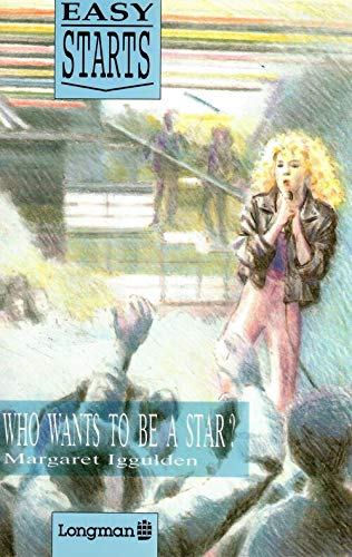 9780582031500: WHO WANTS BE STAR E STAR (Easy starts)