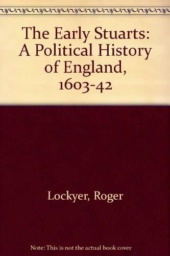 9780582032941: The Early Stuarts: A Political History of England, 1603-1642