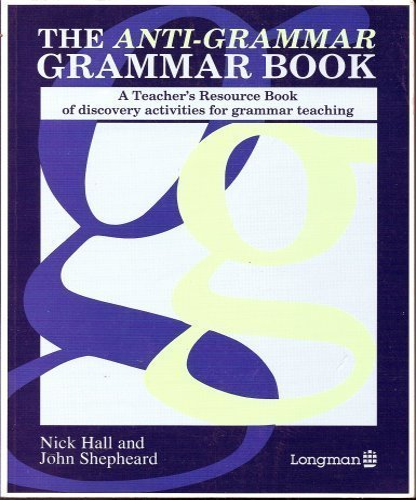 9780582033900: The Anti-grammar Grammar Book: Discovery Activities for Grammar Teaching