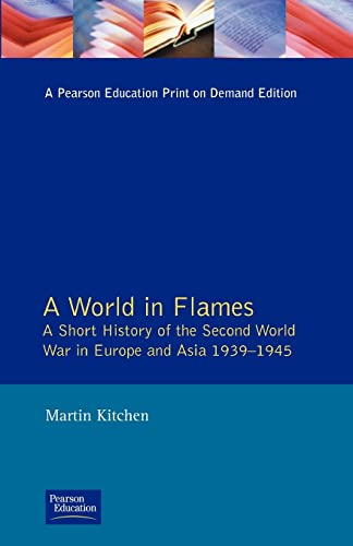 9780582034075: A World in Flames: A Short History of the Second World War in Europe and Asia 1939-1945