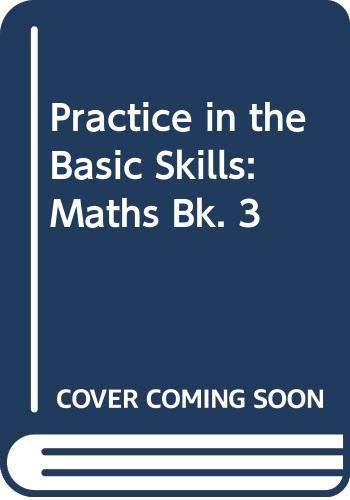 9780582034624: Practice in the Basic Skills: Maths Bk. 3