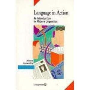 Language in Action : An Introduction to Modern Linguistics: Kenworthy, J.