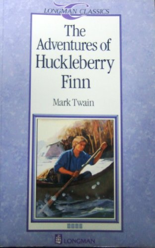 The Adventures of Huckleberry Finn (Longman Classics): Mark Twain