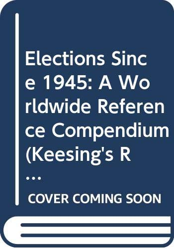 9780582036208: Elections Since 1945: A Worldwide Reference Compendium