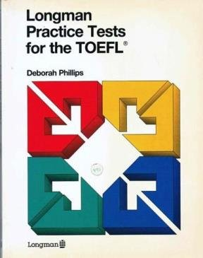 Longman Practice Tests for the TOEFL: Deborah Phillips