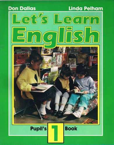 Let's Learn English Pupils' Book 1 (Bk. 1) (9780582037595) by Don A Dallas; Margaret Iggulden