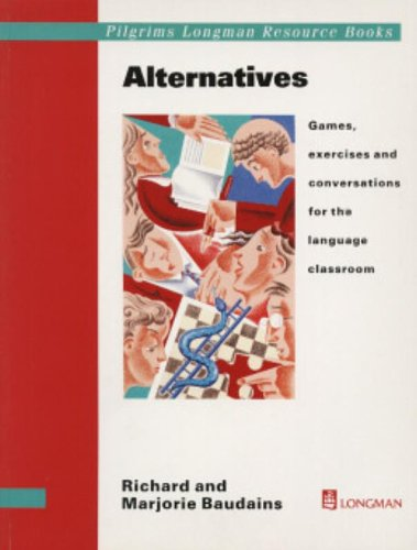 9780582037670: Alternatives Games Exercises and Conversations for the Language Classroom (Pilgrims Longman Resource Books)