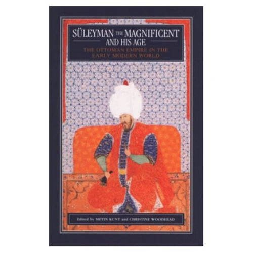 9780582038288: Suleyman The Magnificent and His Age: The Ottoman Empire in the Early Modern World