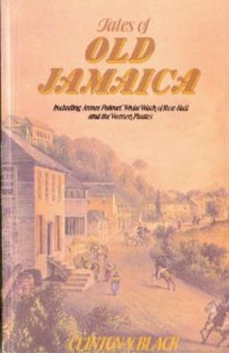 Tales of Old Jamaica: Black, Clinton V.