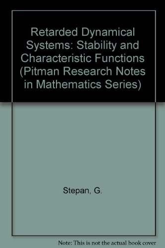 9780582039322: Retarded Dynamical Systems: Stability and Characteristic Functions (Pitman Research Notes in Mathematics Series)