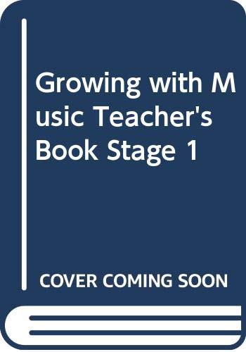 9780582039377: Growing with Music Teacher's Book Stage 1