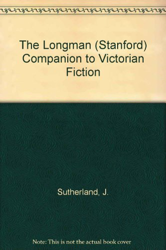 9780582040052: The Longman (Stanford) Companion to Victorian Fiction